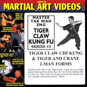 DVD: Master Tak Wah Eng. Tiger Claw Kung Fu Series. #3: Tiger Claw Chi Kung & Tiger and Crane 2-Man Forms.